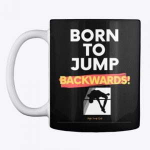 Born to jump backwards high jump mug